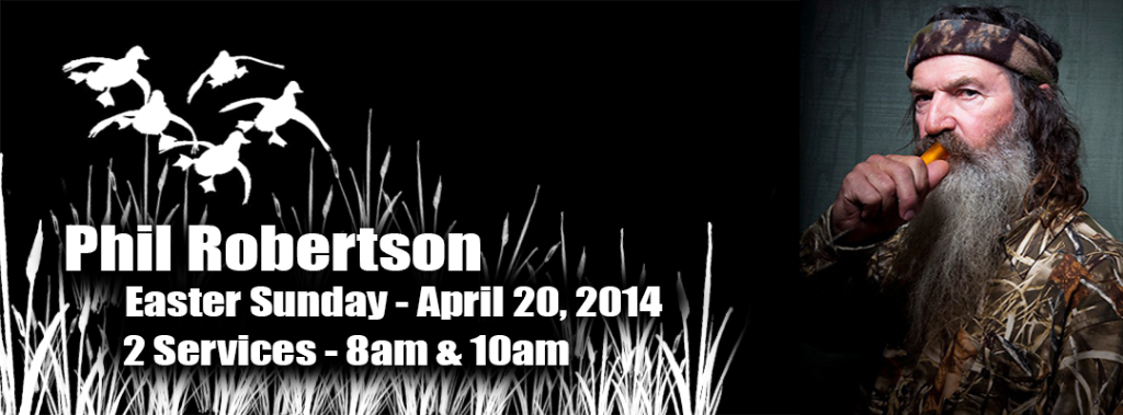 Easter Sunday - Speaker Phil Robertson @ Whites Ferry Road Church | West Monroe | Louisiana | United States